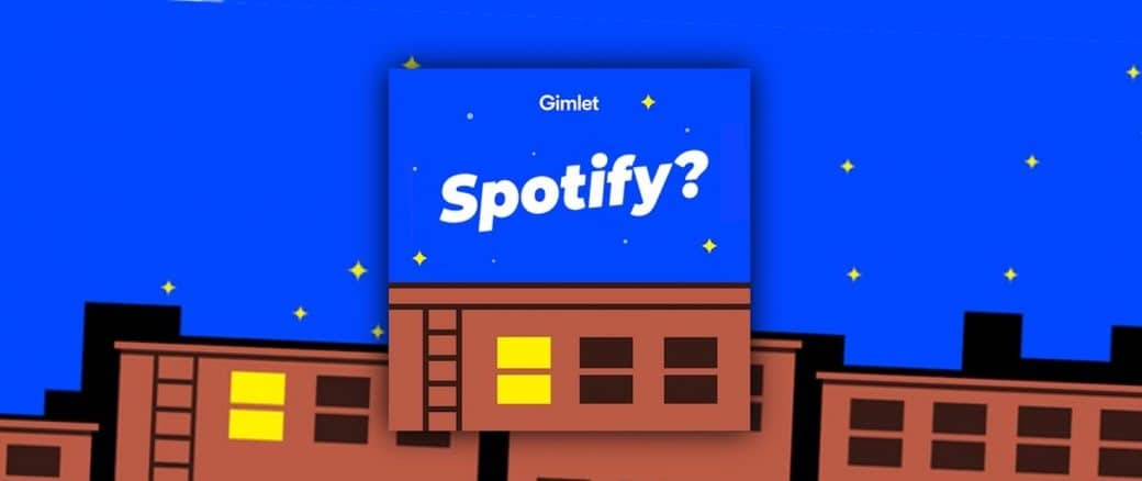 Podcasts Audio Gimlet Spotify
